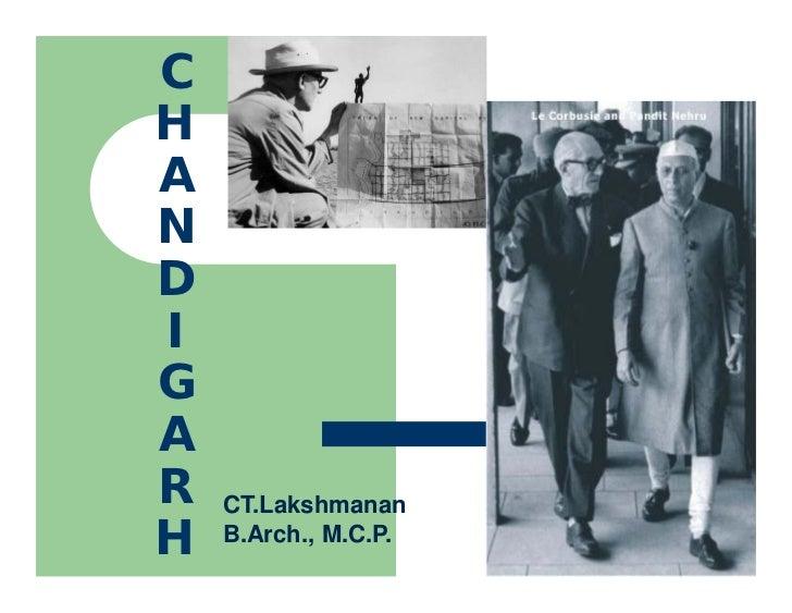 CHANDIGAR   CT.LakshmananH   B.Arch., M.C.P.