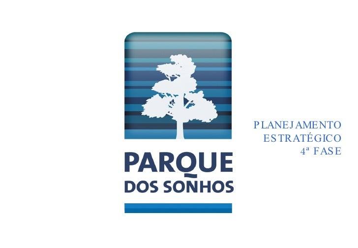 Planning Parque Dos Sonhos 4 Fase   Rafael Menoya
