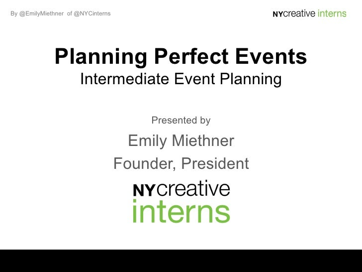 By @EmilyMiethner of @NYCinterns              Planning Perfect Events                      Intermediate Event Planning    ...