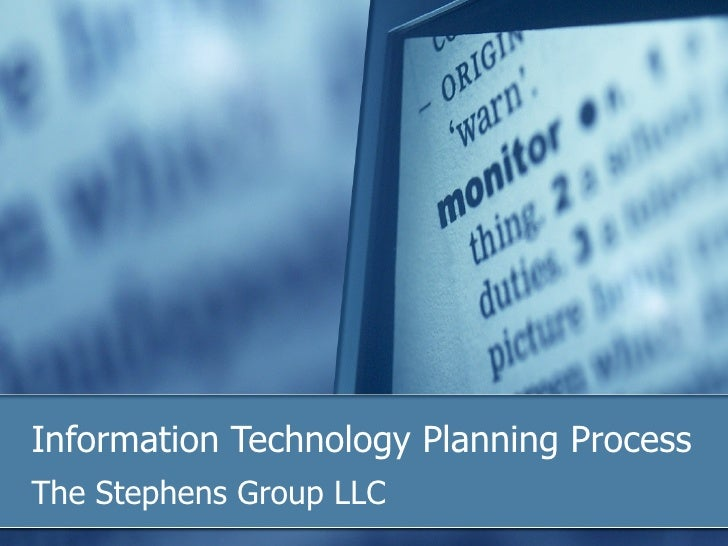 Information Technology Planning Process The Stephens Group LLC