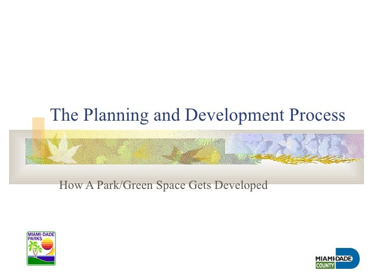 The Planning and Development Process How A Park/Green Space Gets Developed