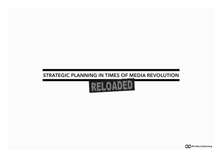 STRATEGIC PLANNING IN TIMES OF MEDIA REVOLUTION                                                       All about planning