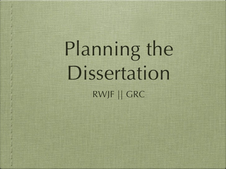Planning theDissertation   RWJF || GRC
