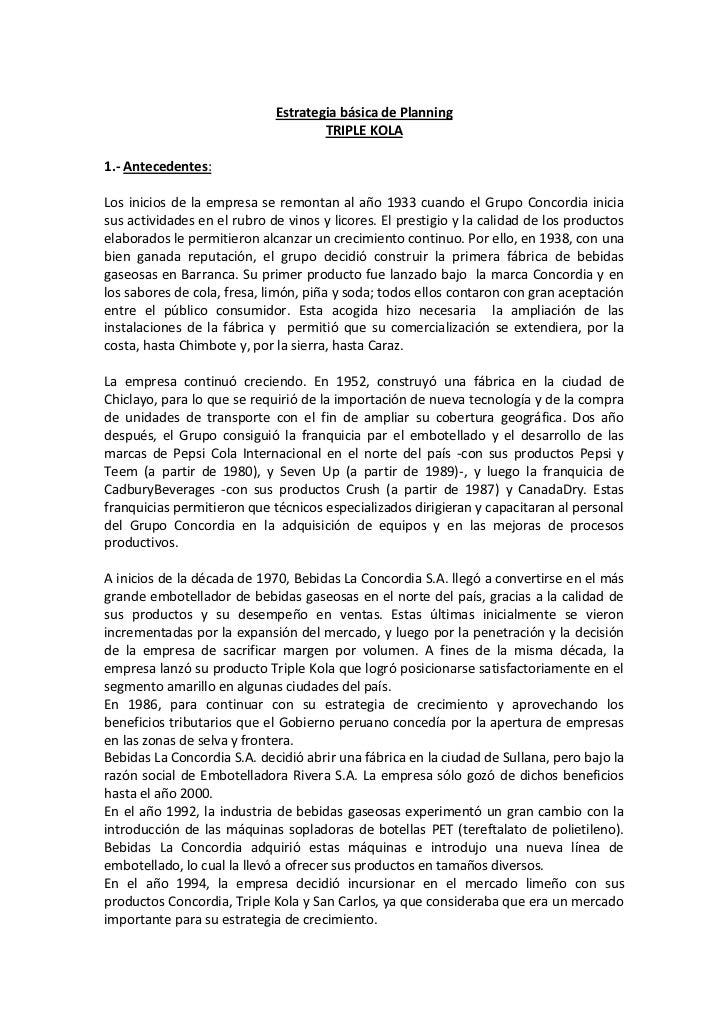Estrategia básica de PlanningTRIPLE KOLA<br />1.- Antecedentes: <br />Los inicios de la empresa se remontan al año 1933 cu...