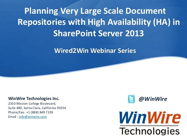 Planning Very Large Scale Document Repositories with High Availability (HA) in SharePoint Server 2013 Wired2Win Webinar Se...
