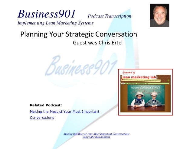 Business901 Podcast Transcription  Implementing Lean Marketing Systems  Making the Most of Your Most Important Conversatio...