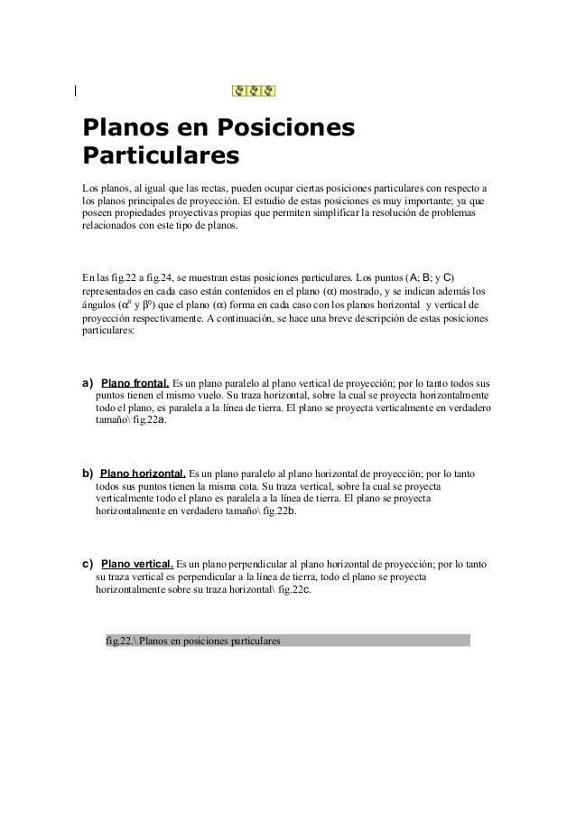 Planos en Posiciones Particulares Los planos, al igual que las rectas, pueden ocupar ciertas posiciones particulares con r...