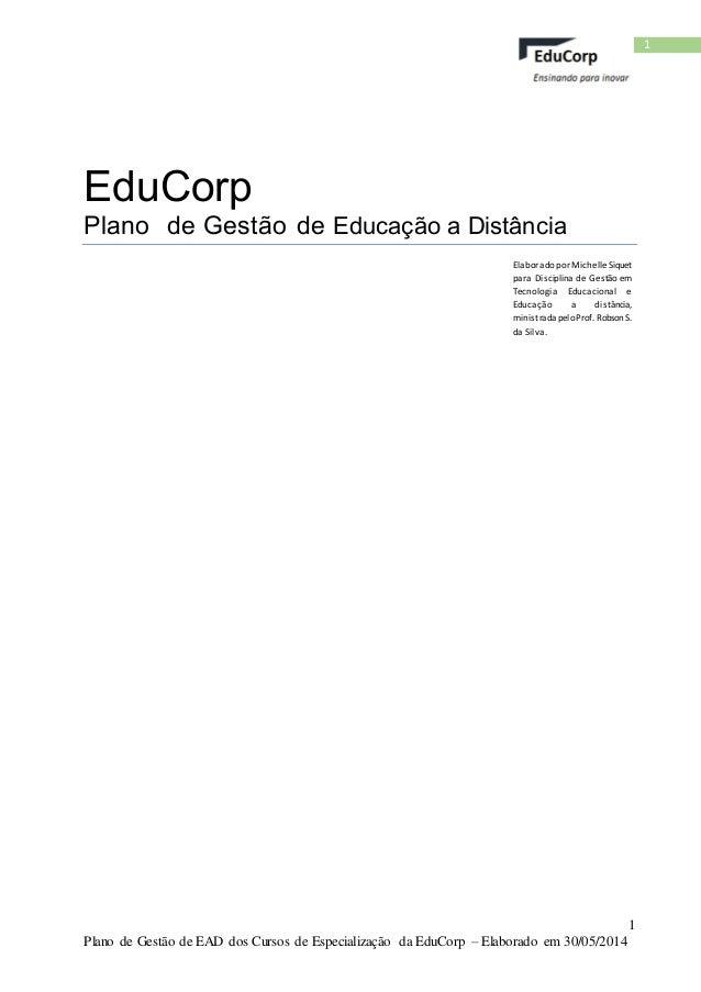 1  Plano de Gestão de EAD dos Cursos de Especialização da EduCorp – Elaborado em 30/05/2014  1  EduCorp  Plano de Gestão d...