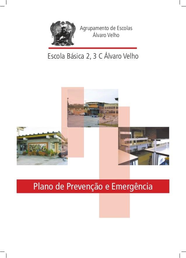 Agrupamento de Escolas Álvaro Velho  Escola Básica 2, 3 C Álvaro Velho  Plano de Prevenção e Emergência