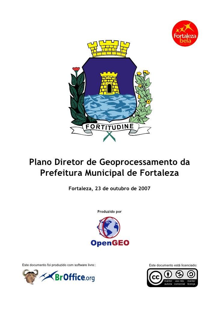 Plano Diretor de Geoprocessamento da        Prefeitura Municipal de Fortaleza                               Fortaleza, 23 ...