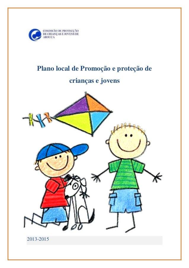 Plano local de Promoção e proteção de crianças e jovens  2013-2015