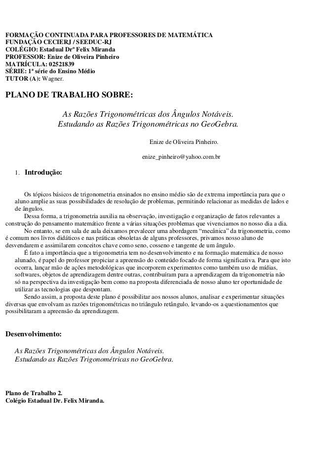 FORMAÇÃO CONTINUADA PARA PROFESSORES DE MATEMÁTICA FUNDAÇÃO CECIERJ / SEEDUC-RJ COLÉGIO: Estadual Drº Felix Miranda PROFES...