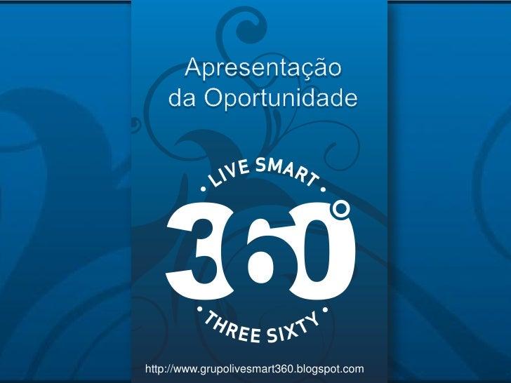 http://www.grupolivesmart360.blogspot.com