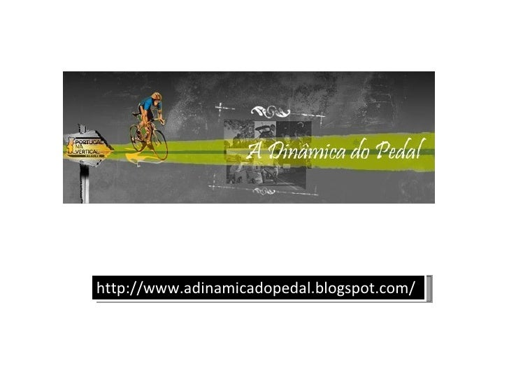 http://www.adinamicadopedal.blogspot.com/