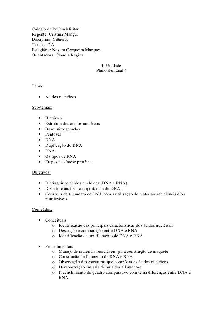 Colégio da Polícia Militar Regente: Cristina Mançur Disciplina: Ciências Turma: 1º A Estagiária: Nayara Cerqueira Marques ...
