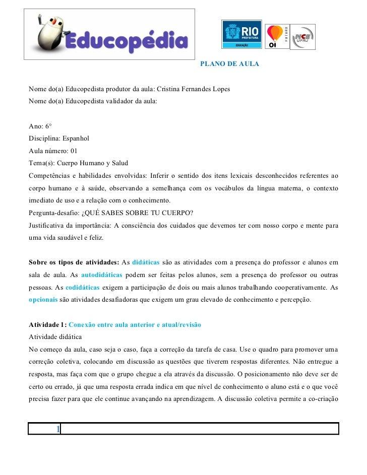 PLANO DE AULANome do(a) Educopedista produtor da aula: Cristina Fernandes LopesNome do(a) Educopedista validador da aula:A...