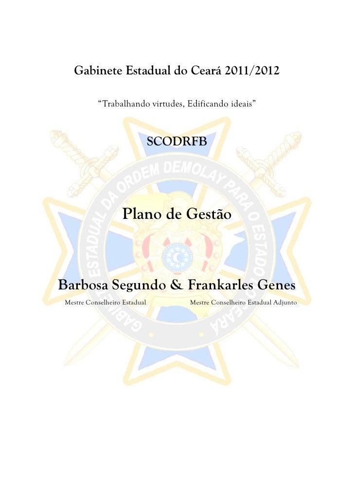 """Gabinete Estadual do Ceará 2011/2012           """"Trabalhando virtudes, Edificando ideais""""                               SCO..."""