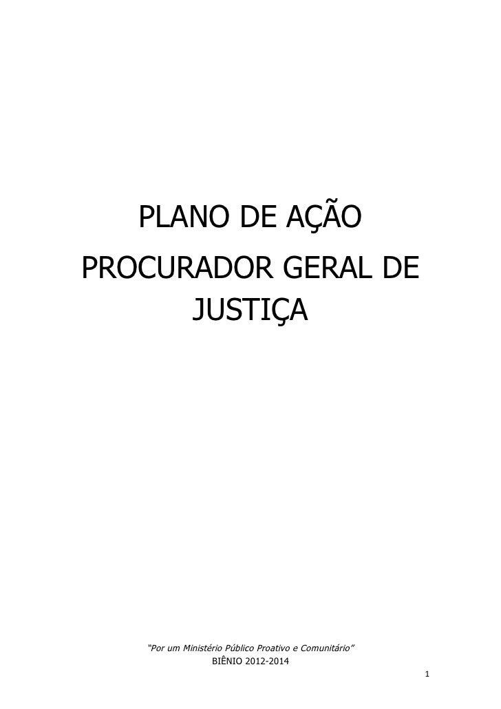 """PLANO DE AÇÃOPROCURADOR GERAL DE      JUSTIÇA   """"Por um Ministério Público Proativo e Comunitário""""                  BIÊNIO..."""