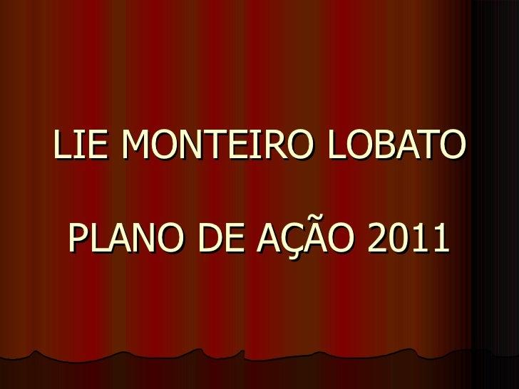 LIE MONTEIRO LOBATO PLANO DE AÇÃO 2011