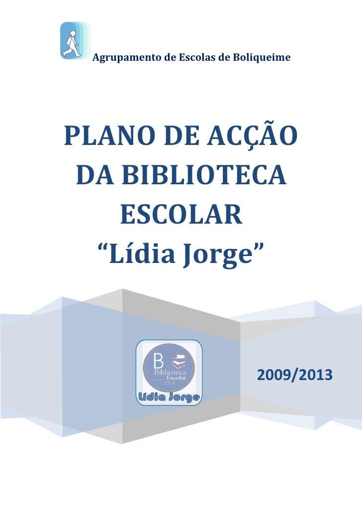 """Agrupamento de Escolas de BoliqueimePLANO DE ACÇÃO DA BIBLIOTECA    ESCOLAR  """"Lídia Jorge""""                              20..."""