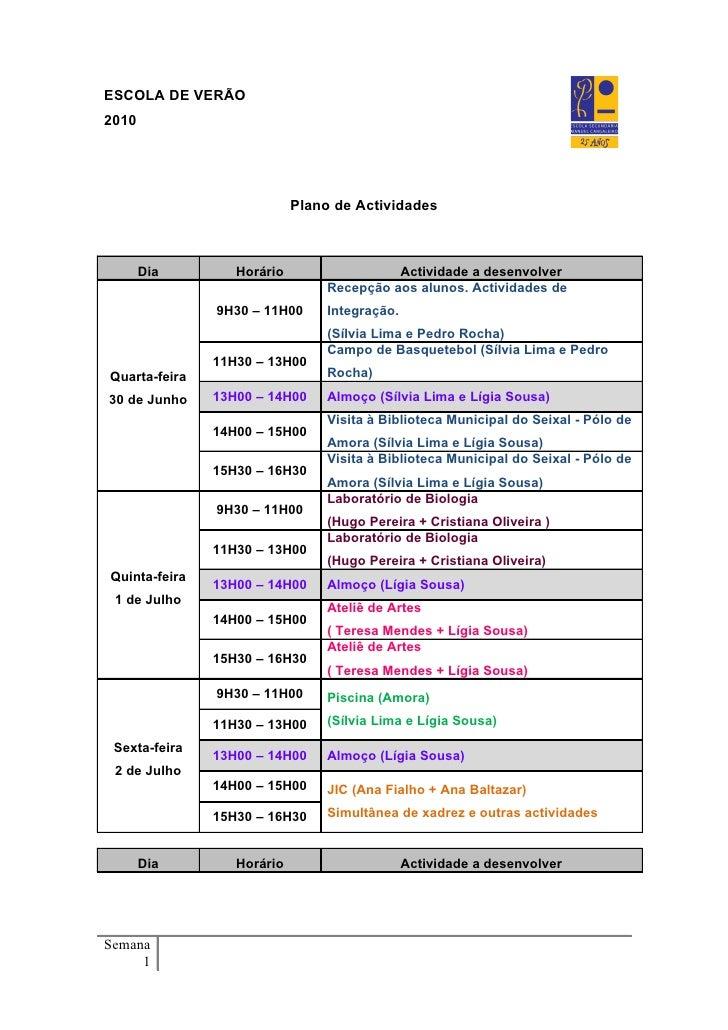 ESCOLA DE VERÃO 2010                                 Plano de Actividades           Dia        Horário                 Act...