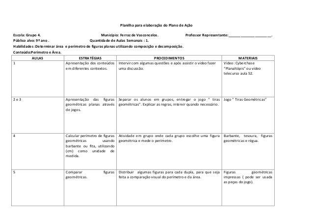 Planilha para elaboração do Plano de Ação Escola: Grupo 4. Município: Ferraz de Vasconcelos. Professor Representante:_____...