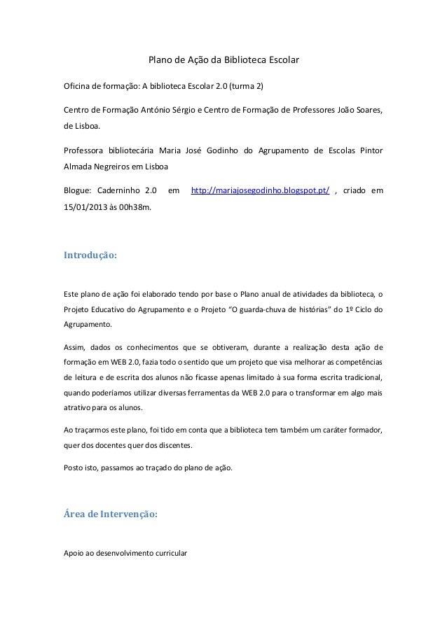 Plano de Ação da Biblioteca EscolarOficina de formação: A biblioteca Escolar 2.0 (turma 2)Centro de Formação António Sérgi...