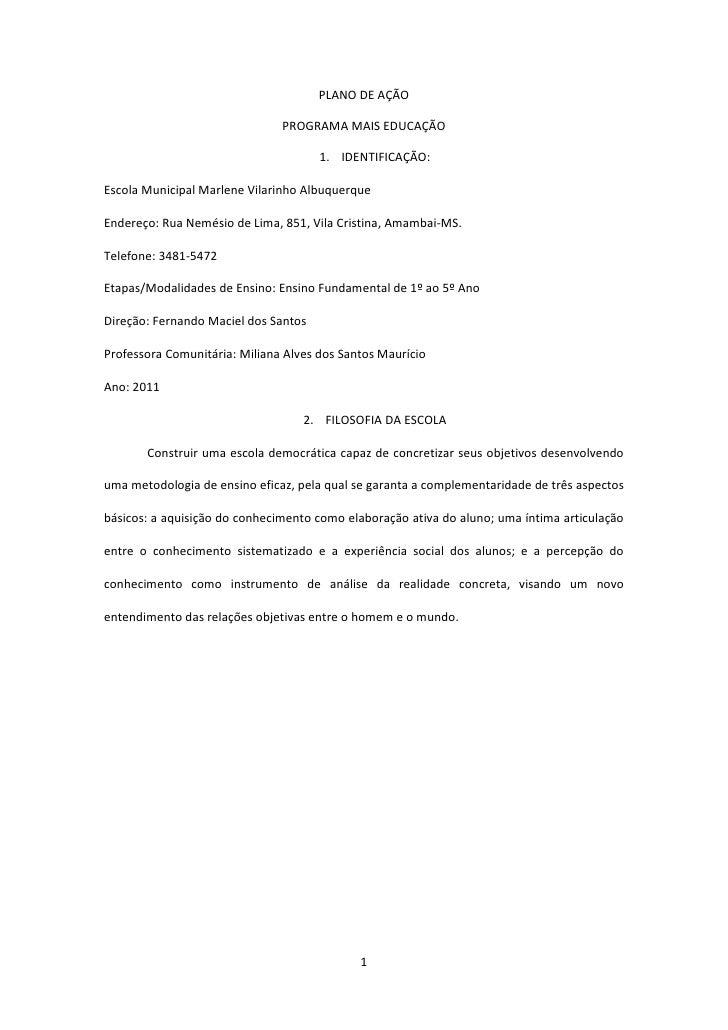 PLANO DE AÇÃO                               PROGRAMA MAIS EDUCAÇÃO                                      1. IDENTIFICAÇÃO:E...