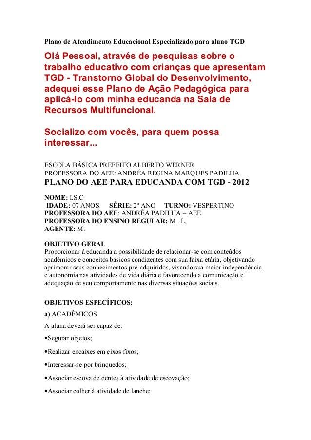 Plano de Atendimento Educacional Especializado para aluno TGDOlá Pessoal, através de pesquisas sobre otrabalho educativo c...