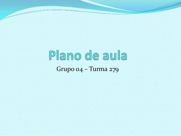 Grupo 04 – Turma 279