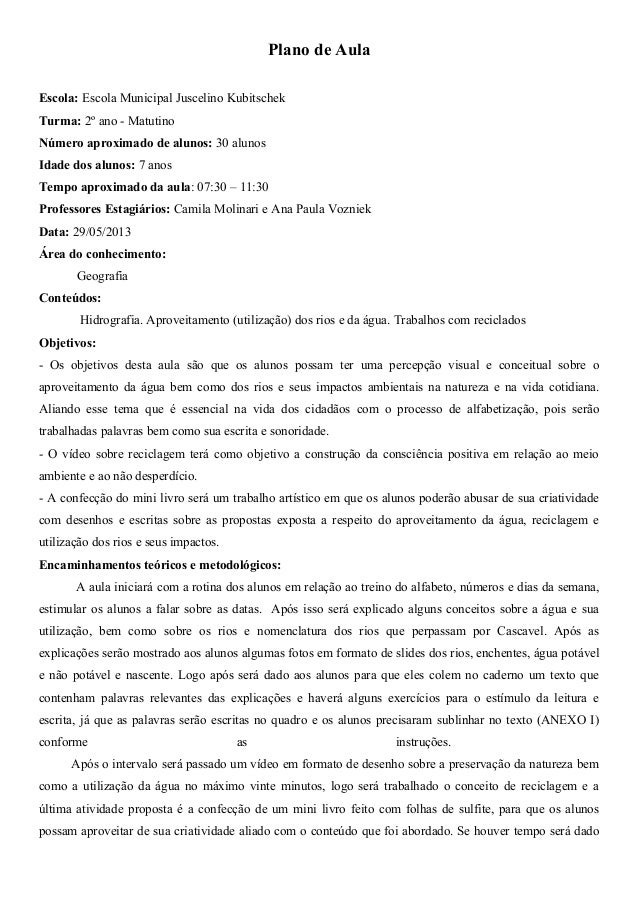 Plano de AulaEscola: Escola Municipal Juscelino KubitschekTurma: 2º ano - MatutinoNúmero aproximado de alunos: 30 alunosId...