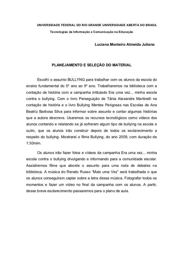 UNIVERSIDADE FEDERAL DO RIO GRANDE UNIVERSIDADE ABERTA DO BRASIL              Tecnologias da Informação e Comunicação na E...