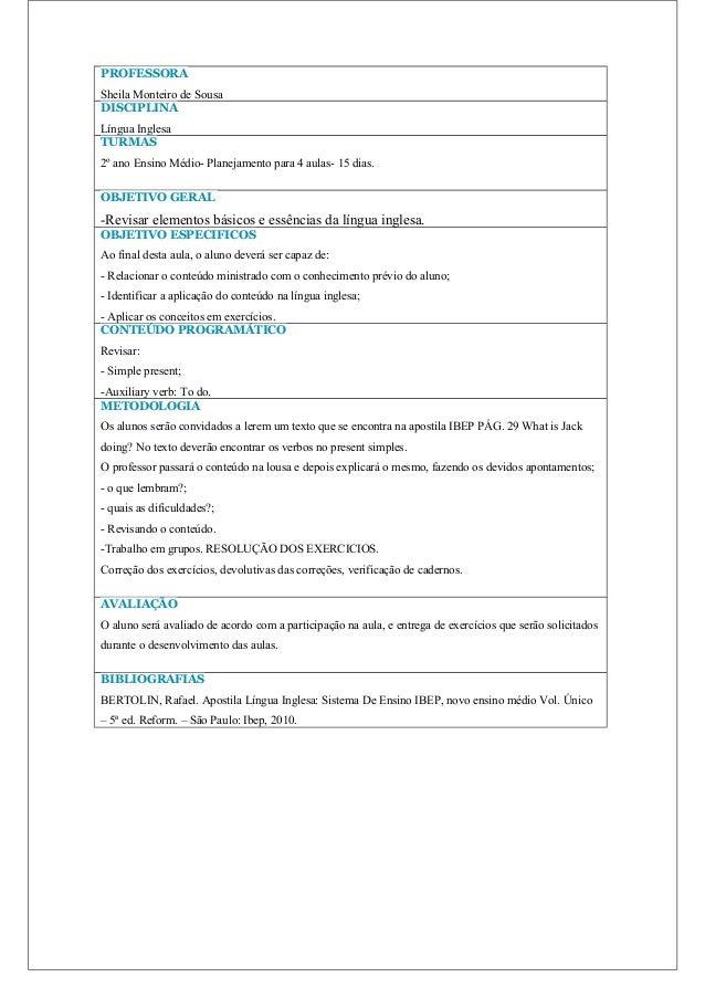 PROFESSORASheila Monteiro de SousaDISCIPLINALíngua InglesaTURMAS2º ano Ensino Médio- Planejamento para 4 aulas- 15 dias.OB...