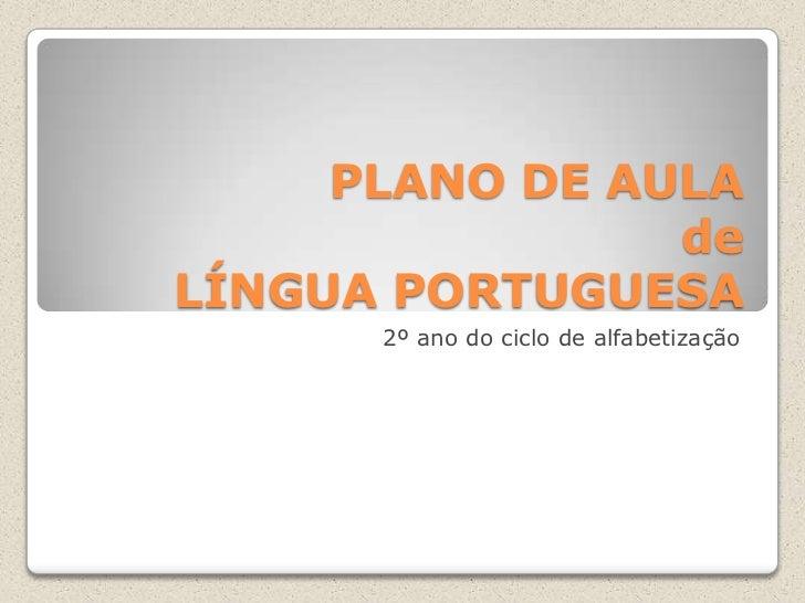 PLANO DE AULA                deLÍNGUA PORTUGUESA      2º ano do ciclo de alfabetização