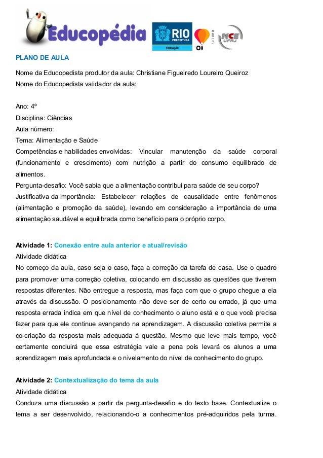 PLANO DE AULA Nome da Educopedista produtor da aula: Christiane Figueiredo Loureiro Queiroz Nome do Educopedista validador...