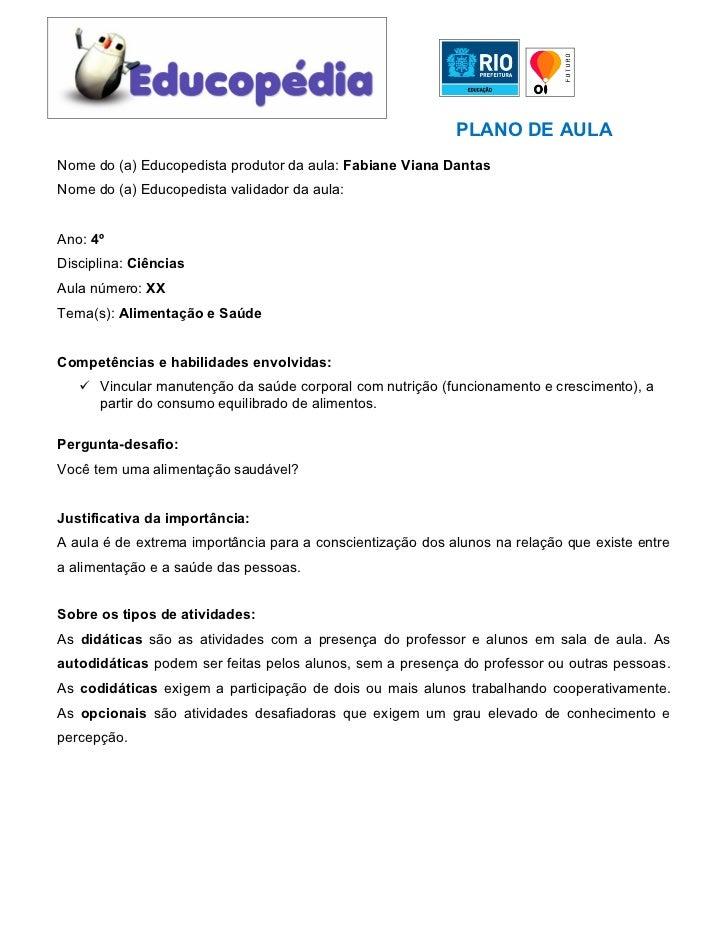 PLANO DE AULANome do (a) Educopedista produtor da aula: Fabiane Viana DantasNome do (a) Educopedista validador da aula:Ano...