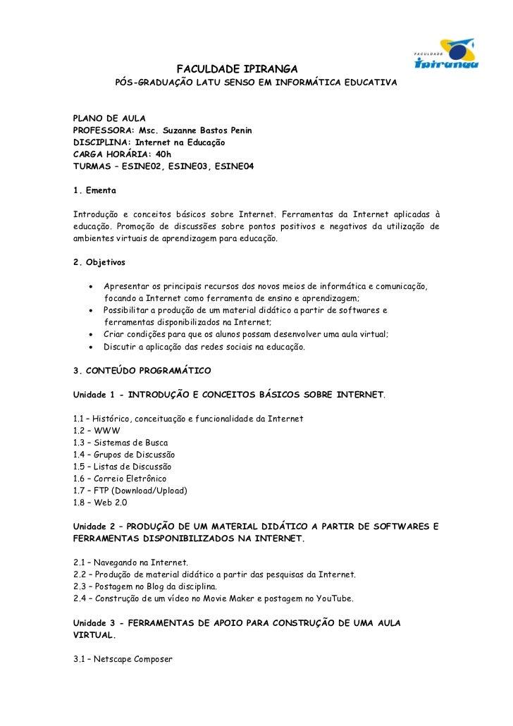 FACULDADE IPIRANGA          PÓS-GRADUAÇÃO LATU SENSO EM INFORMÁTICA EDUCATIVAPLANO DE AULAPROFESSORA: Msc. Suzanne Bastos ...