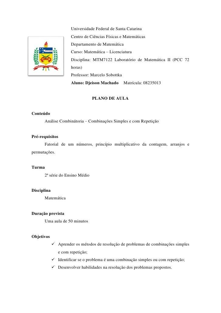 Universidade Federal de Santa Catarina                       Centro de Ciências Físicas e Matemáticas                     ...