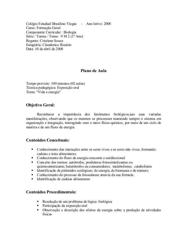 Colégio Estadual Brasilino Viegas - Ano letivo: 2008 Curso: Formação Geral Componente Curricular : Biologia Série / Turma ...