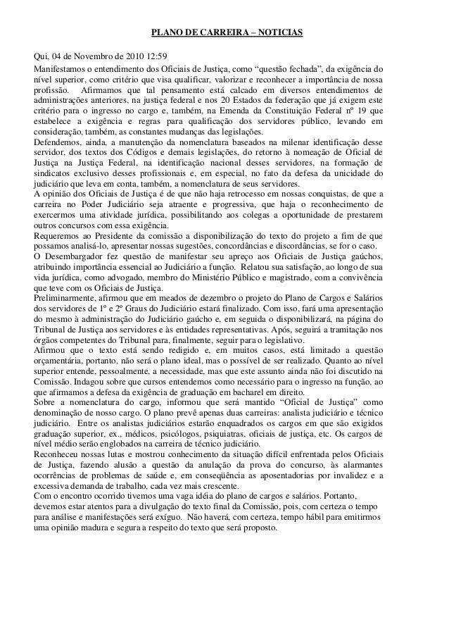"""PLANO DE CARREIRA – NOTICIAS Qui, 04 de Novembro de 2010 12:59 Manifestamos o entendimento dos Oficiais de Justiça, como """"..."""