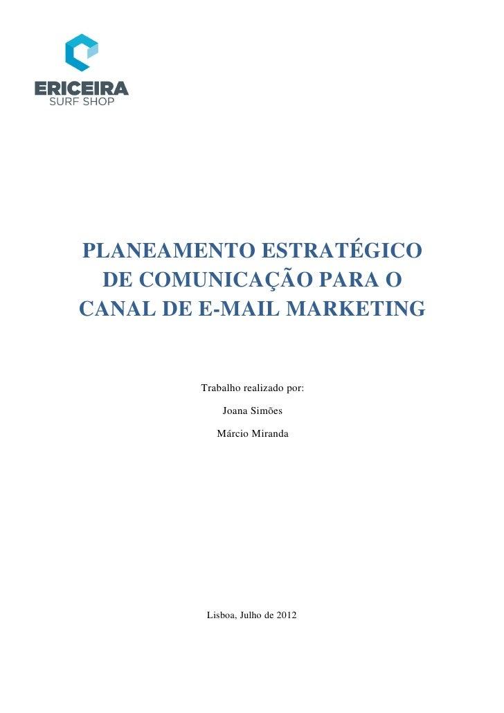 PLANEAMENTO ESTRATÉGICO  DE COMUNICAÇÃO PARA OCANAL DE E-MAIL MARKETING        Trabalho realizado por:            Joana Si...