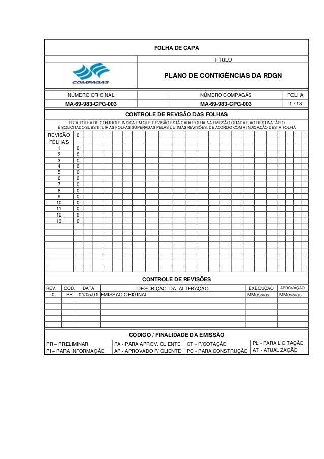 FOLHA DE CAPA TÍTULO PLANO DE CONTIGÊNCIAS DA RDGN NÚMERO ORIGINAL NÚMERO COMPAGÁS FOLHA MA-69-983-CPG-003 MA-69-983-CPG-0...