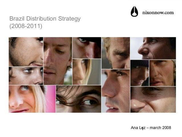 Brazil Distribution Strategy (2008-2011)  Ana Luz – march 2008 1