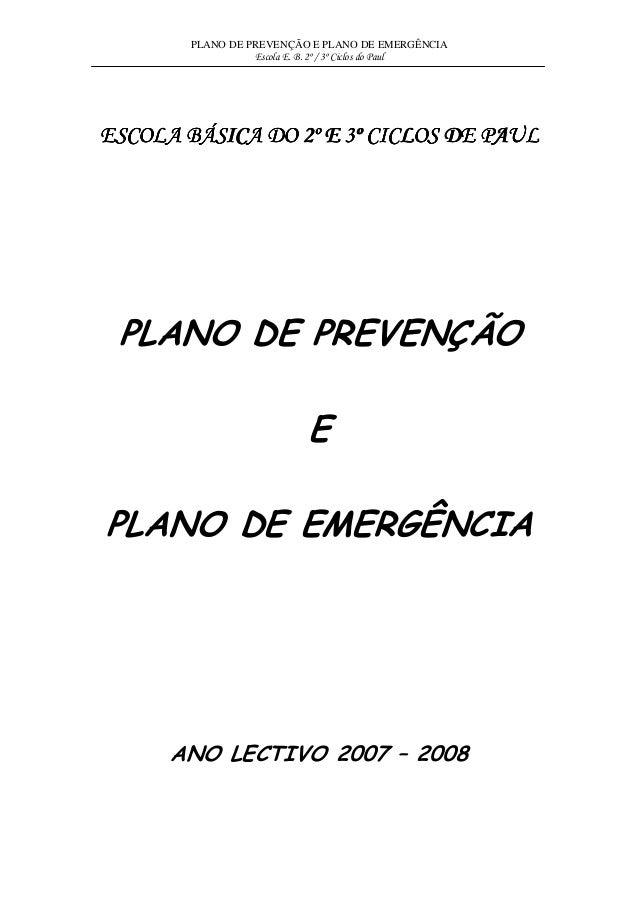 PLANO DE PREVENÇÃO E PLANO DE EMERGÊNCIA Escola E. B. 2º / 3º Ciclos do Paul  ESCOLA BÁSICA DO 2º E 3º CICLOS DE PAUL  PLA...