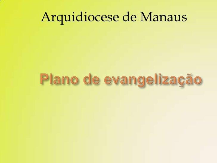 Plano de evangelização - Arquidiocese de Manaus