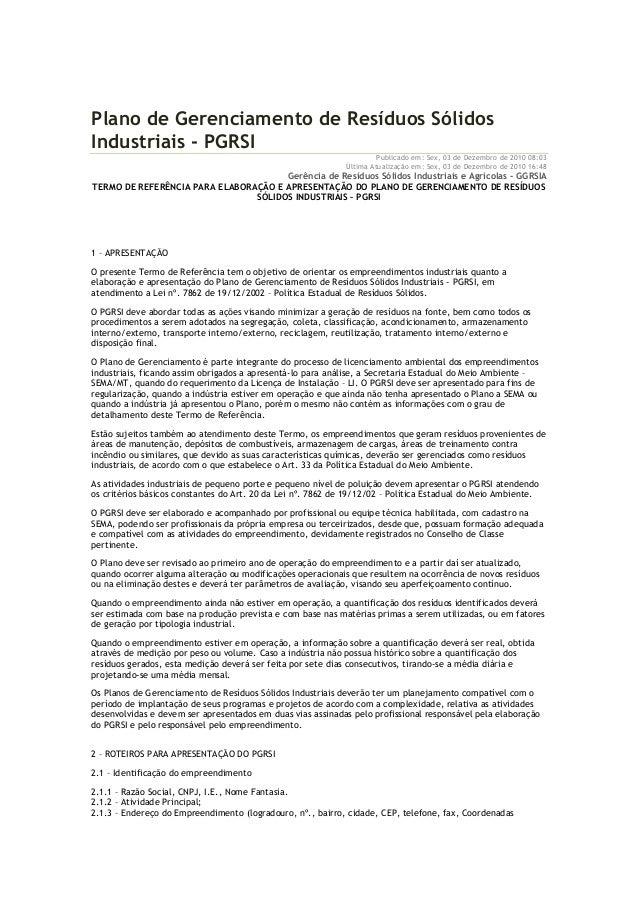 Plano de Gerenciamento de Resíduos Sólidos Industriais - PGRSI Publicado em: Sex, 03 de Dezembro de 2010 08:03 Última Atua...