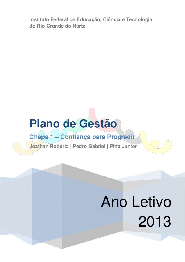 Instituto Federal de Educação, Ciência e Tecnologiado Rio Grande do NortePlano de GestãoChapa 1 – Confiança para Progredir...