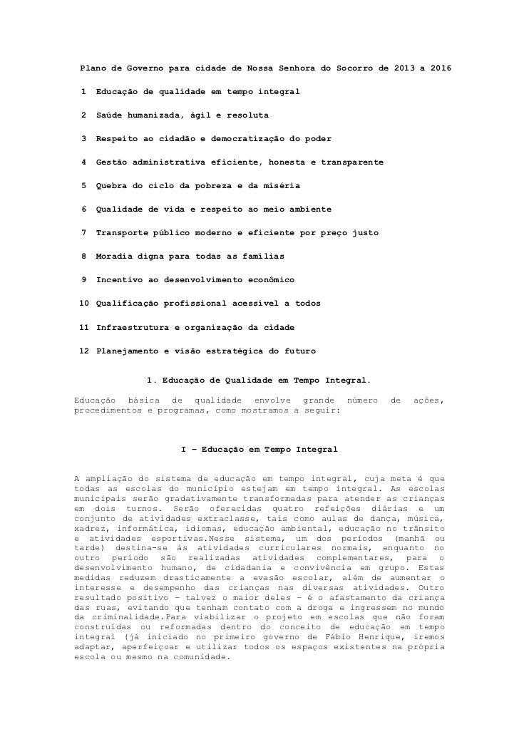 Plano de Governo para cidade de Nossa Senhora do Socorro de 2013 a 2016 1   Educação de qualidade em tempo integral 2   Sa...
