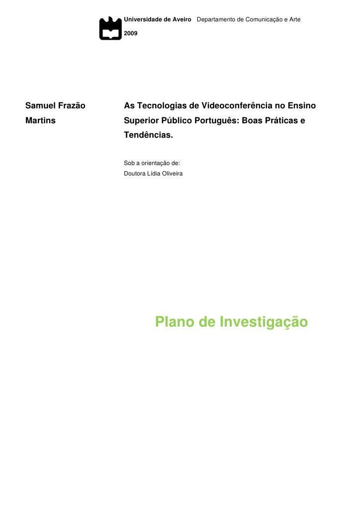 Universidade de Aveiro Departamento de Comunicação e Arte                  2009     Samuel Frazão   As Tecnologias de Vide...