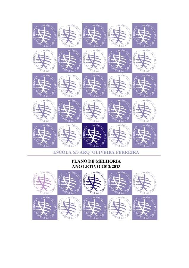 ESCOLA S/3 ARQº OLIVEIRA FERREIRA PLANO DE MELHORIA ANO LETIVO 2012/2013